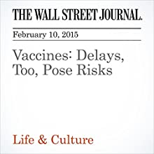 Vaccines: Delays, Too, Pose Risks (       UNABRIDGED) by Sumathi Reddy Narrated by Ken Borgers