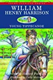 William Henry Harrison: Young Tippecanoe (Young Patriots series)