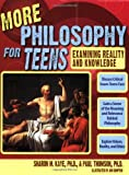 img - for More Philosophy for Teens: Examining Reality and Knowledge book / textbook / text book