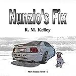 Nunzio's Fix: Max Yuma, Book 3 | R.M. Kelley