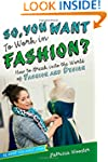 So, You Want to Work in Fashion?: How...