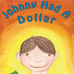 Johnny had a Dollar: A Story About Giving | [Tammy Jean Willeford, Cheryl Hall]