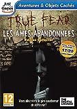 True Fear : les âmes abandonnées