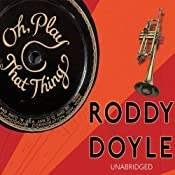 Oh, Play That Thing | [Roddy Doyle]