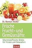 Frische Frucht- und Gemüsesäfte: Vitalstoffreiche Drinks für Fitness und Gesundheit title=