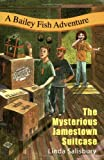 img - for The Mysterious Jamestown Suitcase (Bailey Fish Adventures) book / textbook / text book