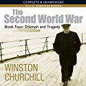 The Second World War: Triumph and Tragedy (       UNABRIDGED) by Winston Churchill Narrated by Christian Rodska