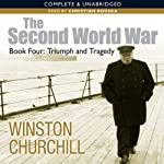 The Second World War: Triumph and Tragedy: Second World War 4 (       UNABRIDGED) by Winston Churchill Narrated by Christian Rodska