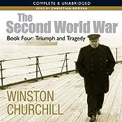The Second World War: Triumph and Tragedy: Second World War 4 | [Winston Churchill]