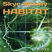 Habitat | Skye K. Moody