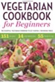Vegetarian Cookbook for Beginners: The Essential Vegetarian Cookbook to Get Started