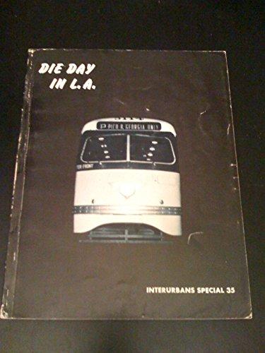 Die Day In L.A. (Interurbans Special 35)