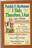 I Fish; Therefore, I Am: And Other Observations- Three Bestselling Works Complete in One Volume (0760754551) by Patrick F. McManus