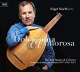 Dolcissima et Amorosa - Nigel North, lute Francesco Canova da Milano