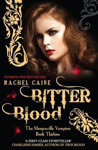 Bitter Blood (Morganville Vampires 13) - Rachel Caine