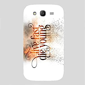 Back cover for Samsung Galaxy Grand Neo Live Fast Die Young