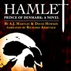 Hamlet, Prince of Denmark: A Novel (       UNABRIDGED) by A. J. Hartley, David Hewson Narrated by Richard Armitage