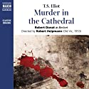 Murder in the Cathedral (       UNABRIDGED) by T. S. Eliot Narrated by Robert Donat, Alan Dobie, Wolfe Morris, Patrick Wymark, Bruce Sharman