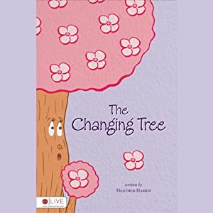 The Changing Tree | [Heather Harris]
