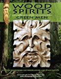 img - for Wood Spirits and Green Men: A Design Sourcebook for Woodcarvers and Other Artists book / textbook / text book