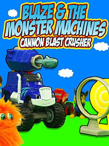 BLAZE AND THE MONSTER MACHINES Cannon Blast Crusher