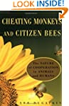 Cheating Monkeys and Citizen Bees: Th...