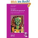 Burnout - ein Behandlungsmanual: Baukastenmodul für Einzeltherapie und Gruppen, Klinik und Praxis