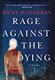 Rage Against the Dying: A Thriller (Brigid Quinn Series)