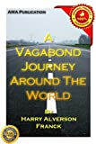 img - for A Vagabond Journey Around The World: A Narrative Of Personal Experience [Illustrated] book / textbook / text book