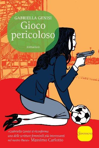 Gioco pericoloso La quarta indagine del commissario Lolita Lobosco Romanzi PDF