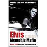Elvis and the Memphis Mafia ~ Alanna Nash