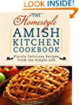 The Homestyle Amish Kitchen Cookbook:...