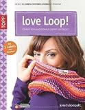 Artikelvorschlag zum Loop Schal Stricken: love Loop!: Starke Schlauchschals leicht gestrickt. Mit 3 Textil-Labels