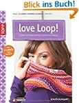 love Loop!: Starke Schlauchschals lei...
