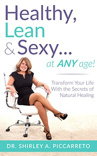 Healthy, Lean & Sexy...At Any Age! by Shirley Piccarreto ebook deal
