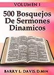 500 Bosquejos De Sermones Dinamicos -...