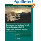 Paleontology and Geology of Laetoli: Human Evolution in Context, Geology, Geochronology, Paleoecology and Paleoenvironment...