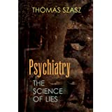 Psychiatry: The Science of Liesby Thomas Szasz