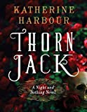 img - for Thorn Jack: A Night and Nothing Novel (Night and Nothing Novels) book / textbook / text book