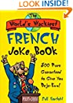 The World's Wackiest French Joke Book...