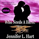 Who Needs A Hero? | Jennifer L. Hart