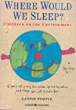 Where Would We Sleep? (Children on the Environment) (0091825482) by Lannis Temple