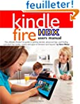 Kindle Fire HDX Users Manual: The Ult...