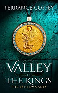 Valley Of The Kings: The 18th Dynasty by Terrance Coffey ebook deal