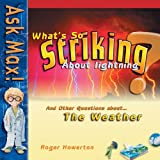 What's So Striking about Lightning (Ask Max)