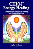 Chios Energy Healing: Powerful New Techniques for Healing the Human Energy Field (English Edition)