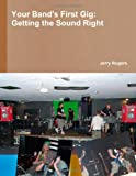 Your Bands First Gig: Getting The Sound Right