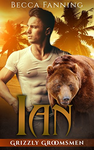 Ian (BBW Bear Shifter Wedding Romance) (Grizzly Groomsmen Book 4)