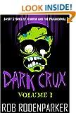 Dark Crux: Volume 1 (Horror Short Stories)