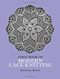 First Book of Modern Lace Knitting (Dover Knitting, Crochet, Tatting, Lace) (0486229041) by Kinzel, Marianne